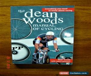 Classic The Dean Woods Manual of Cycling - Everything You Need to Know About Racing for Sale